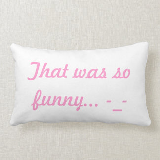 Funny, cute and comfy throw pillow