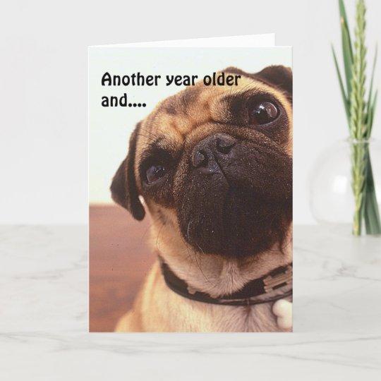 Funny Cute Humourous Pug Dog Birthday Card