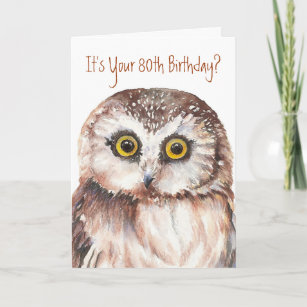 Funny Cute Little Owl 80th Birthday Card