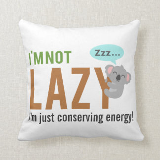 Funny Cute Sleeping Koala Bear Not Lazy Quote Cushion