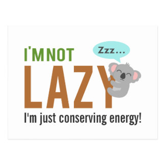 Funny Cute Sleeping Koala Bear Not Lazy Quote Postcard