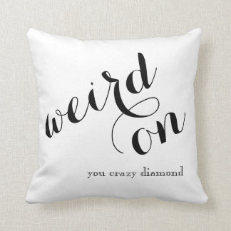 Funny Cute Throw Pillow - Weird On