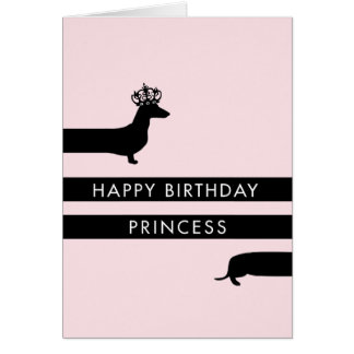 Funny Dachshund with princess crown Happy Birthday Card