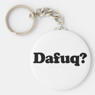 Funny dafuq humor basic round button key ring