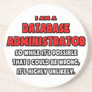 Funny Database Admin .. Highly Unlikely Coaster
