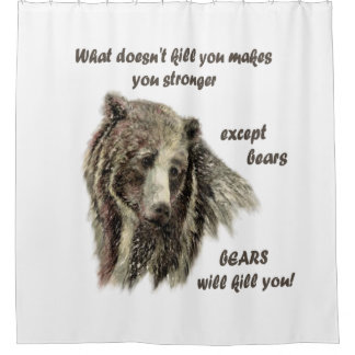 Funny De-Motivational Be Strong Bear art quote Shower Curtain