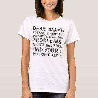 Funny Dear Math Please Grow Up T-Shirt