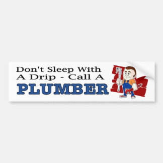 Funny decal Don't sleep with a drip call a plumber