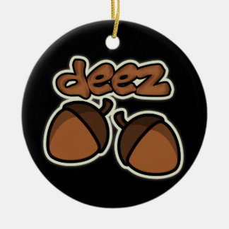 Funny deez nuts round ceramic decoration