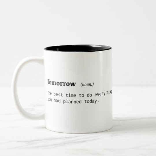 Funny Definition of Tomorrow Coffee Mug