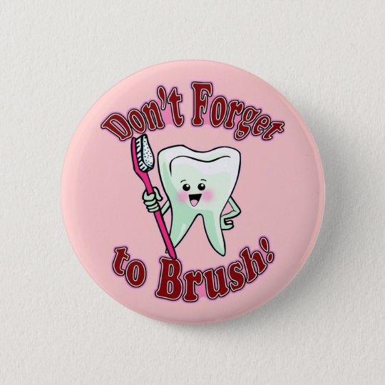 Funny Dental Hygienist 6 Cm Round Badge