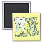 Funny Dentist or Hygienist Square Magnet