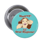 Funny Dentists and Hygienists 6 Cm Round Badge
