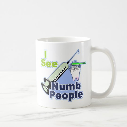Funny Dentists and Hygienists Coffee Mug