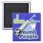 Funny Dentists and Hygienists Square Magnet