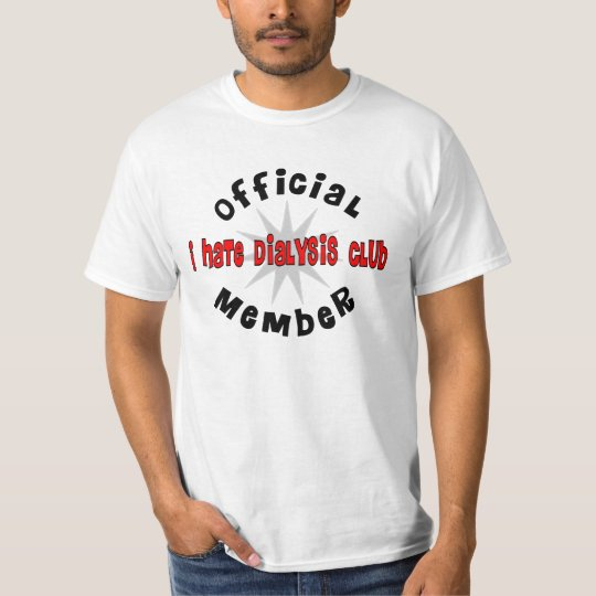 Funny Dialysis Patient T-Shirt