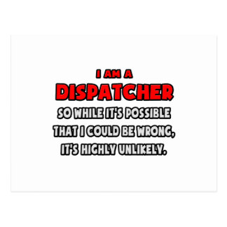 Funny Dispatcher .. Highly Unlikely Postcard
