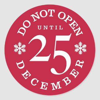 Funny Do Not Open until 25 December Christmas Red Round Sticker