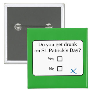 Funny: Do you get drunk on Saint Patrick´s Day?, 15 Cm Square Badge