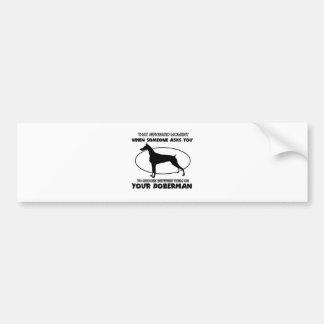 Funny DOBERMAN designs Bumper Sticker
