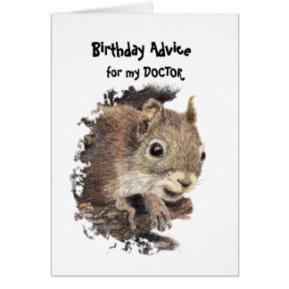 Funny DOCTOR Old Age Birthday Squirrel Advice Greeting Card