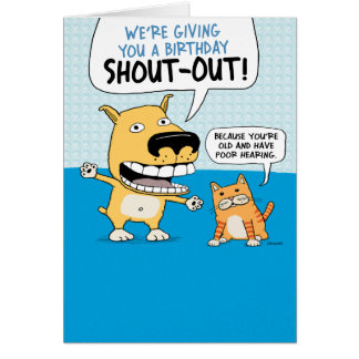 Funny Dog and Cat Birthday Shout Out Greeting Card