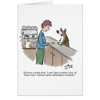 Funny dog and coffee greeting card. card