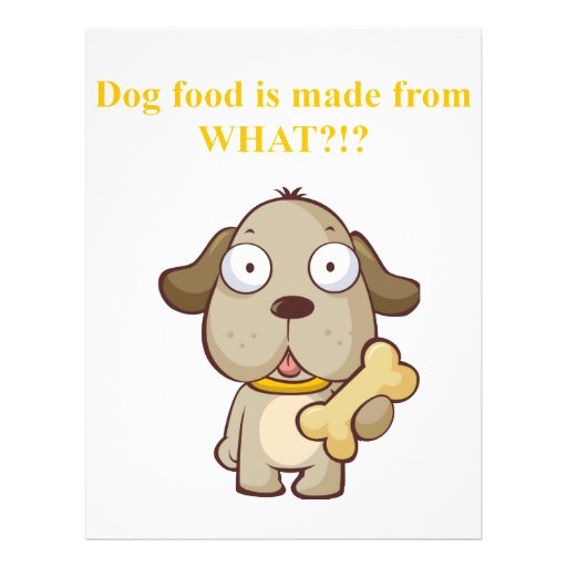 Funny Dog food is made from what?! Custom Flyer