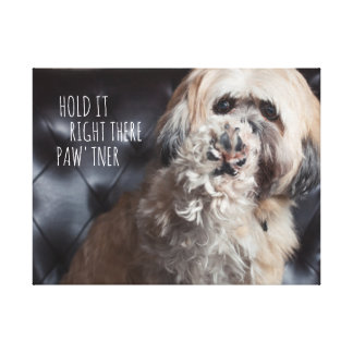Funny Dog Quote: Hold It Right There Paw'tner! Canvas Print