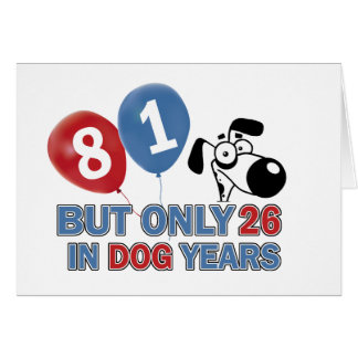 Funny dog years 81 year old designs greeting card