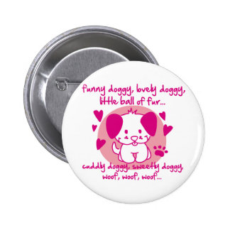 funny doggy, lovely doggy, little ball of fur 6 cm round badge