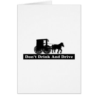 Funny Don t Drink and Drive Greeting Card