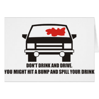 Funny - Don t drink and drive Greeting Card