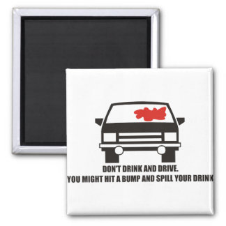 Funny - Don t drink and drive Magnets