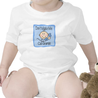 Funny Don t Make Me Call Gramps Baby Bodysuit