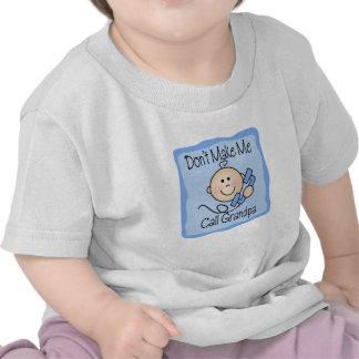 Funny Don t Make Me Call Grandpa Tee Shirts