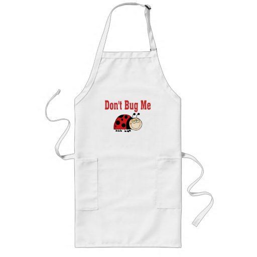 Funny Don't Bug Me Ladybug Apron