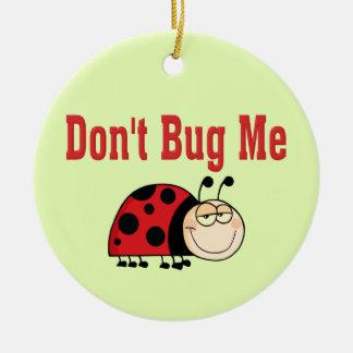 Funny Don't Bug Me Ladybug Christmas Ornament