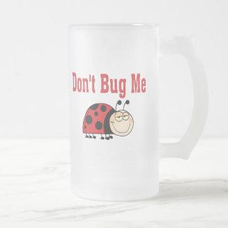 Funny Don't Bug Me Ladybug Frosted Glass Beer Mug