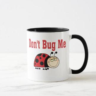 Funny Don't Bug Me Ladybug Mug