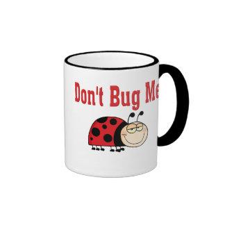 Funny Don't Bug Me Ladybug Coffee Mugs