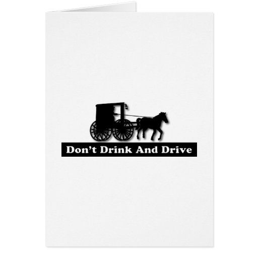 Funny Don't Drink and Drive Greeting Card