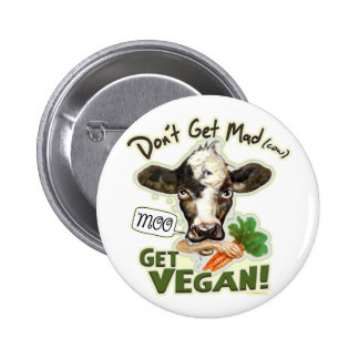 Funny Don't Get Mad Cow, Get Vegan Gear 6 Cm Round Badge