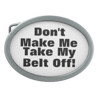 Funny Don't Make Me Take My Belt Off Buckle Oval Belt Buckles