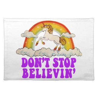 Funny Don't Stop Believin' in Unicorns Placemat