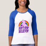 Funny Don't Stop Believin' Unicorn Shirts