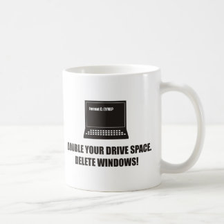 Funny - Double your drive space. Delete Windows! Coffee Mug
