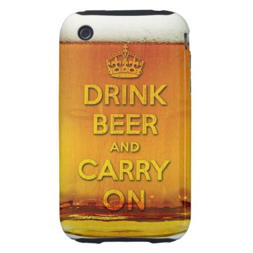 Funny drink beer and carry on iPhone 3 tough covers