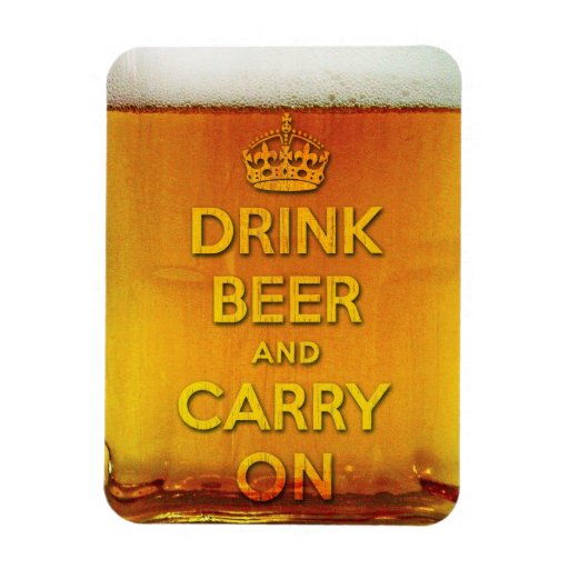 Funny drink beer and carry on vinyl magnets