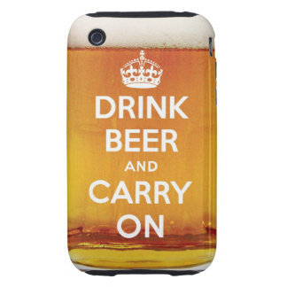 Funny drink beer and carry on tough iPhone 3 cover